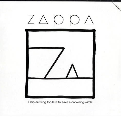 Zappa* - Ship Arriving Too Late To Save A Drowning Witch (LP, Album, RE, RM)