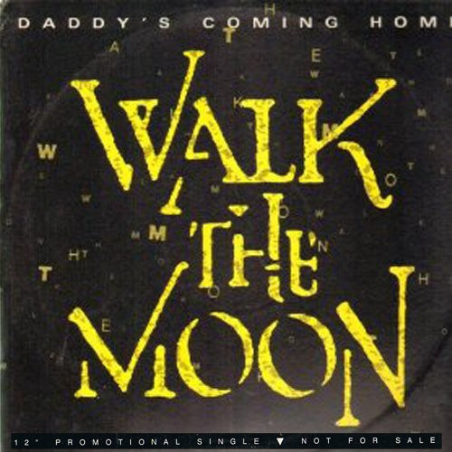 Walk The Moon - Daddy's Coming Home (12