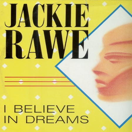 Jackie Rawe - I Believe In Dreams (12