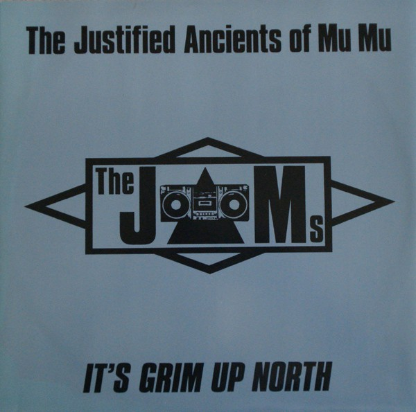 The Justified Ancients Of Mu Mu - It's Grim Up North (12