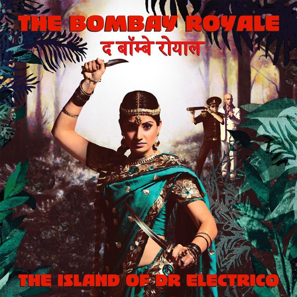 The Bombay Royale - The Island Of Dr Electrico (LP, Album, Ltd, Gre)