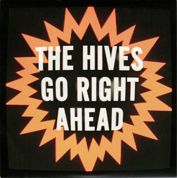 The Hives - Go Right Ahead (7