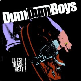 Dum Dum Boys (4) - Flesh! Trash! Heat! (LP)