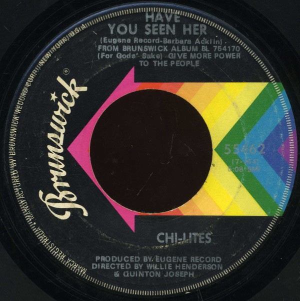 Chi-Lites* - Have You Seen Her / Yes I'm Ready (If I Don't Get To Go) (7