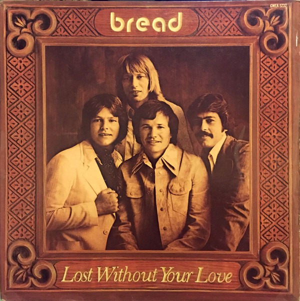 Bread - Lost Without Your Love (LP, Album, Gat)