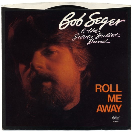 Bob Seger And The Silver Bullet Band - Roll Me Away / Boomtown Blues (7