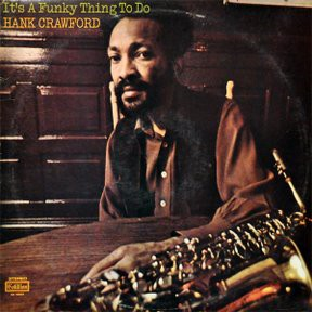 Hank Crawford - It's A Funky Thing To Do (LP)