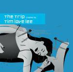 Tim Love Lee* - The Trip Created By Tim Love Lee (3xLP, Comp)
