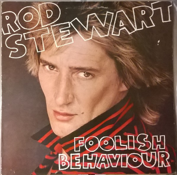 Rod Stewart - Foolish Behaviour (LP, Album)