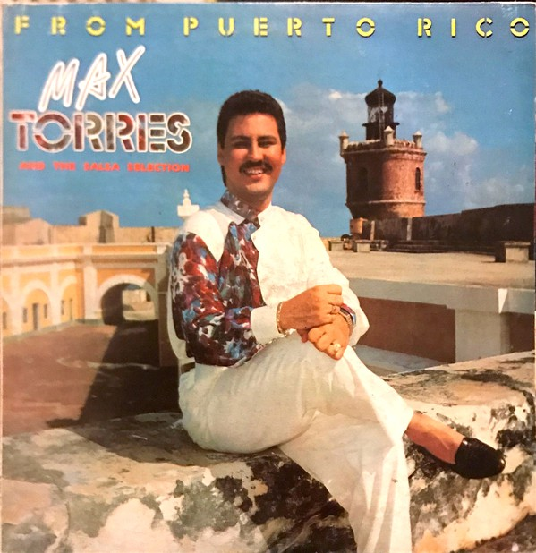Max Torres And The Salsa Selection - From Puerto Rico (LP, Album)