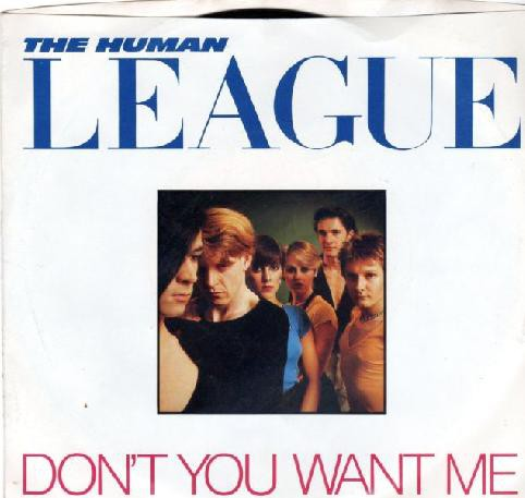 The Human League - Don't You Want Me (7